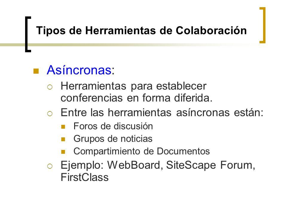 Asíncronas: Herramientas para establecer conferencias en forma diferida.
