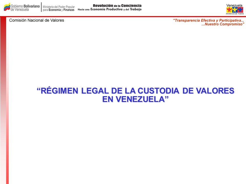 RÉGIMEN LEGAL DE LA CUSTODIA DE VALORES EN VENEZUELA