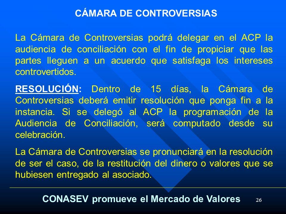 26 CÁMARA DE CONTROVERSIAS La Cámara de Controversias podrá delegar en el ACP la audiencia de conciliación con el fin de propiciar que las partes lleg