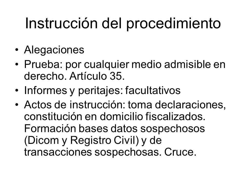 Instrucción del procedimiento Alegaciones Prueba: por cualquier medio admisible en derecho. Artículo 35. Informes y peritajes: facultativos Actos de i