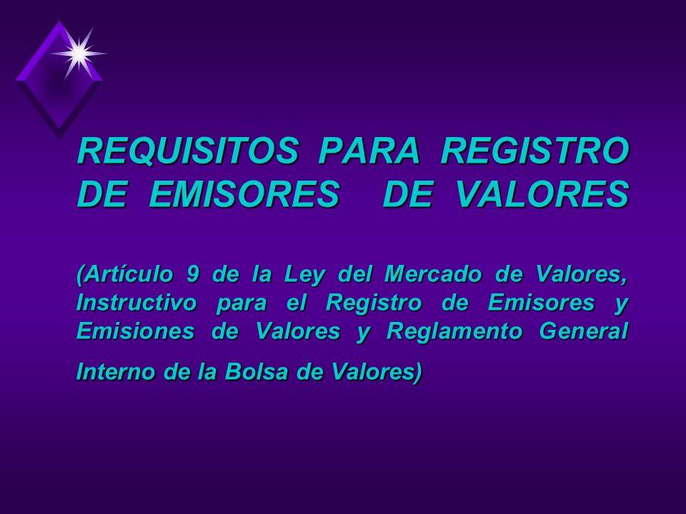 REGISTROS ESPECIALES u Registro de emisores u Registro de emisiones de valores u Registro de bolsas de valores u Registro de casas de corredores de bo