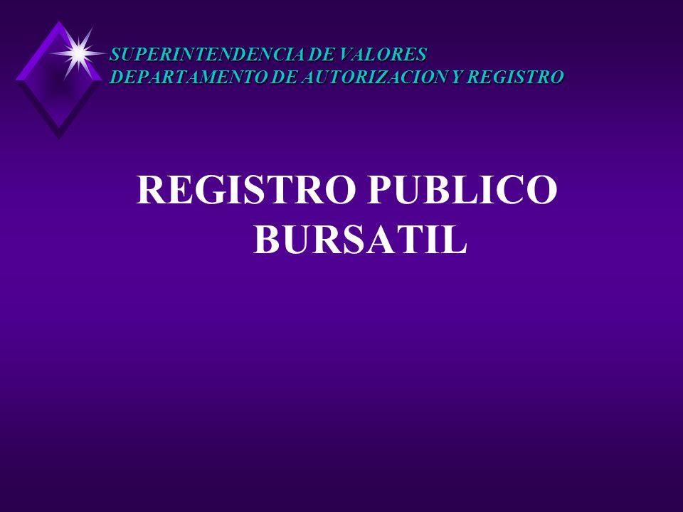 SUPERINTENDENCIA DE VALORES DEPARTAMENTO DE AUTORIZACION Y REGISTRO REGISTRO PUBLICO BURSATIL