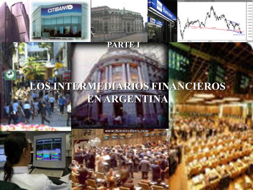 ENTIDADES BANCARIASENTIDADES BANCARIAS COMPAÑÍAS FINANCIERASCOMPAÑÍAS FINANCIERAS CASAS Y AGENCIAS DE CAMBIOCASAS Y AGENCIAS DE CAMBIO AGENTES Y SOCIEDADES DE BOLSAAGENTES Y SOCIEDADES DE BOLSA AGENTES DE MERCADO ABIERTOAGENTES DE MERCADO ABIERTO CORREDORES DE MERCADOS DE FUTUROSCORREDORES DE MERCADOS DE FUTUROS OTROSOTROS LOS INTERMEDIARIOS FINANCIEROS EN ARGENTINA