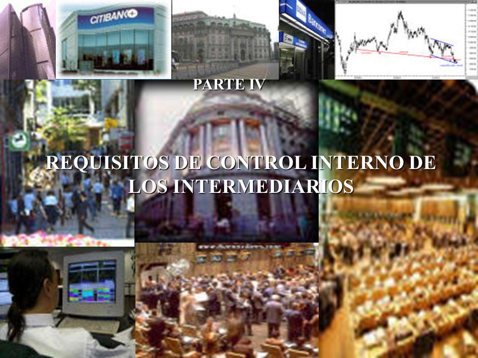 REQUISITOS DE CONTROL INTERNO DE LOS INTERMEDIARIOS PARTE IV