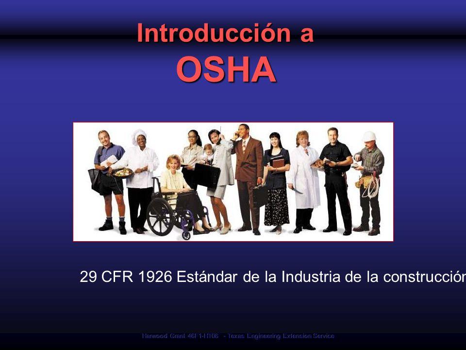 Harwood Grant 46F1-HT06 - Texas Engineering Extension Service Administracion de Salud y Seguridad Ocupacional Responsable por la seguridad y la salud del trabajador ¿Qué es OSHA?