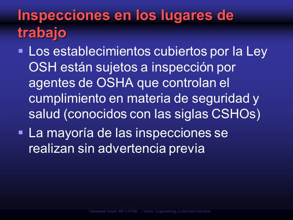 Harwood Grant 46F1-HT06 - Texas Engineering Extension Service Inspecciones en los lugares de trabajo Los establecimientos cubiertos por la Ley OSH est