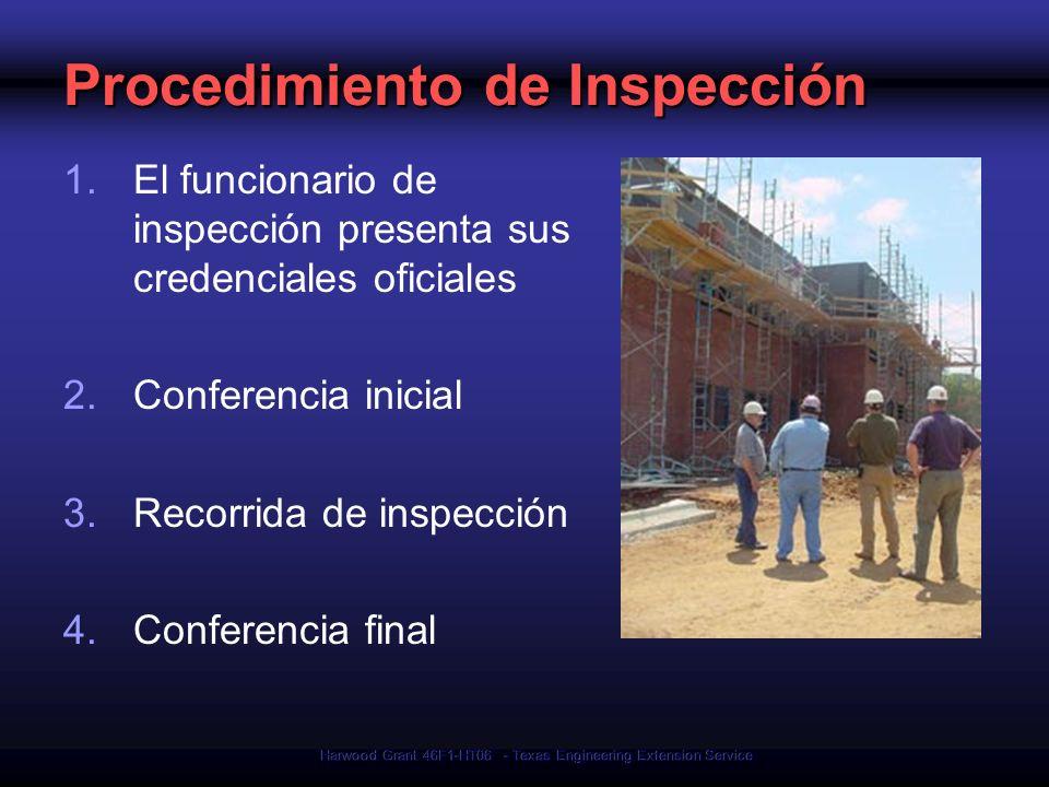 Harwood Grant 46F1-HT06 - Texas Engineering Extension Service Procedimiento de Inspección 1.El funcionario de inspección presenta sus credenciales ofi