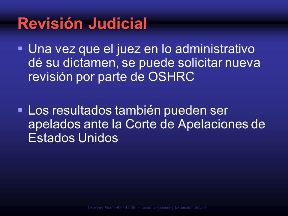 Harwood Grant 46F1-HT06 - Texas Engineering Extension Service Revisión Judicial Una vez que el juez en lo administrativo dé su dictamen, se puede soli