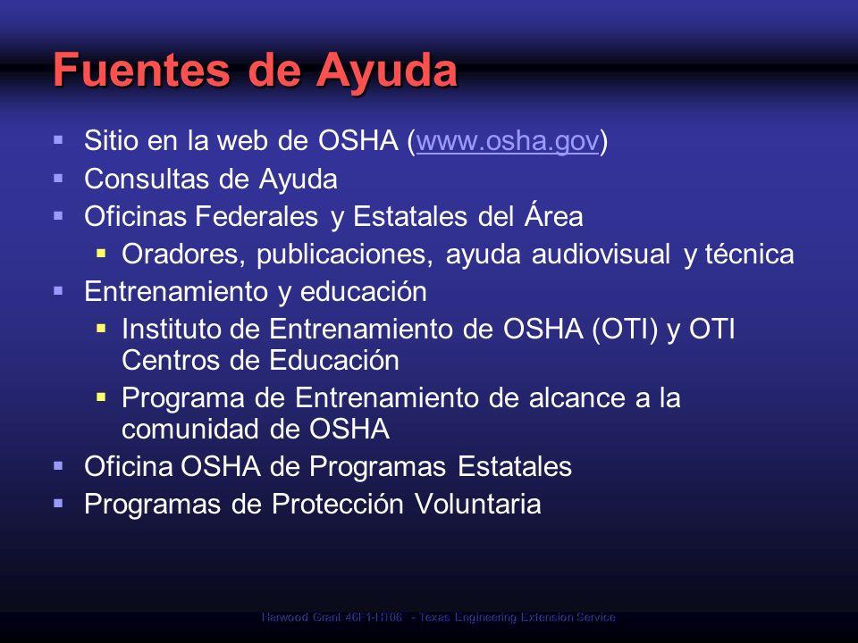 Harwood Grant 46F1-HT06 - Texas Engineering Extension Service Fuentes de Ayuda Sitio en la web de OSHA (www.osha.gov)www.osha.gov Consultas de Ayuda O
