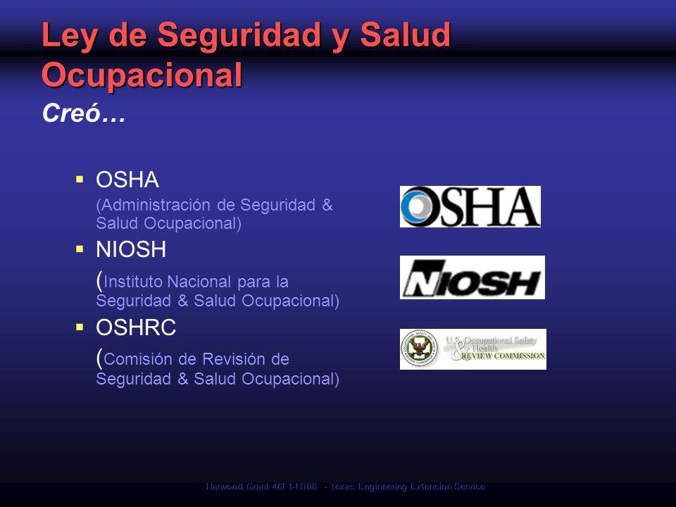 Harwood Grant 46F1-HT06 - Texas Engineering Extension Service Ley de Seguridad y Salud Ocupacional Creó… OSHA (Administración de Seguridad & Salud Ocu