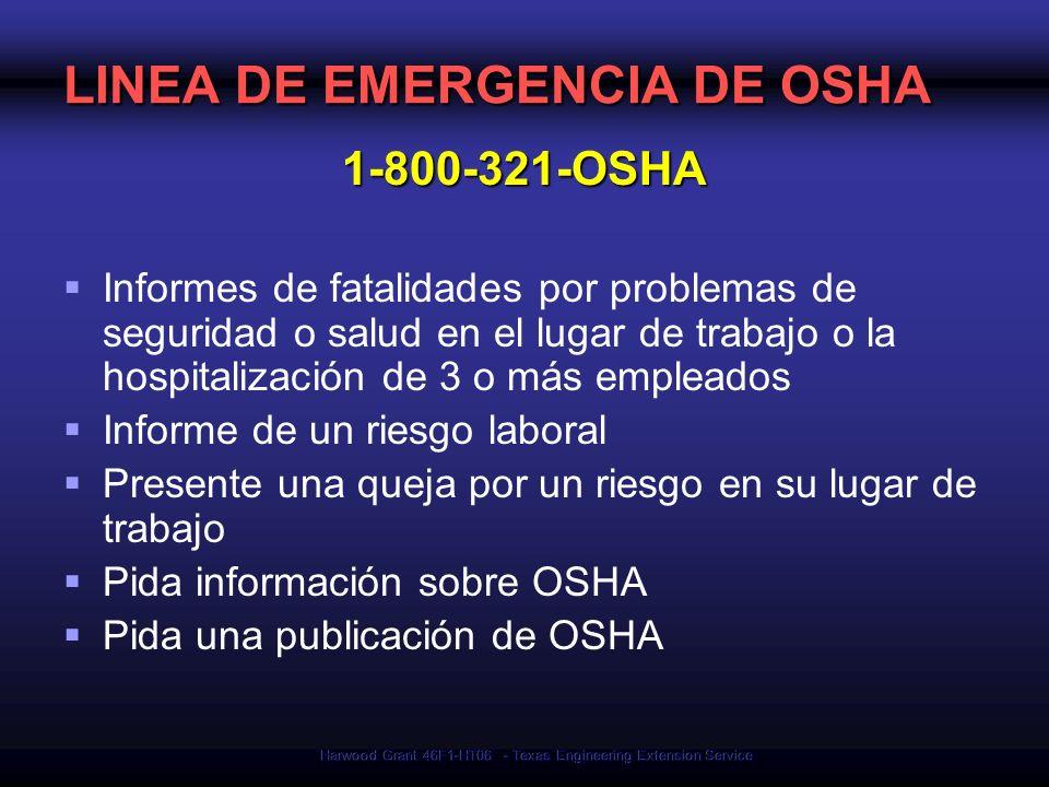 Harwood Grant 46F1-HT06 - Texas Engineering Extension Service LINEA DE EMERGENCIA DE OSHA 1-800-321-OSHA Informes de fatalidades por problemas de segu