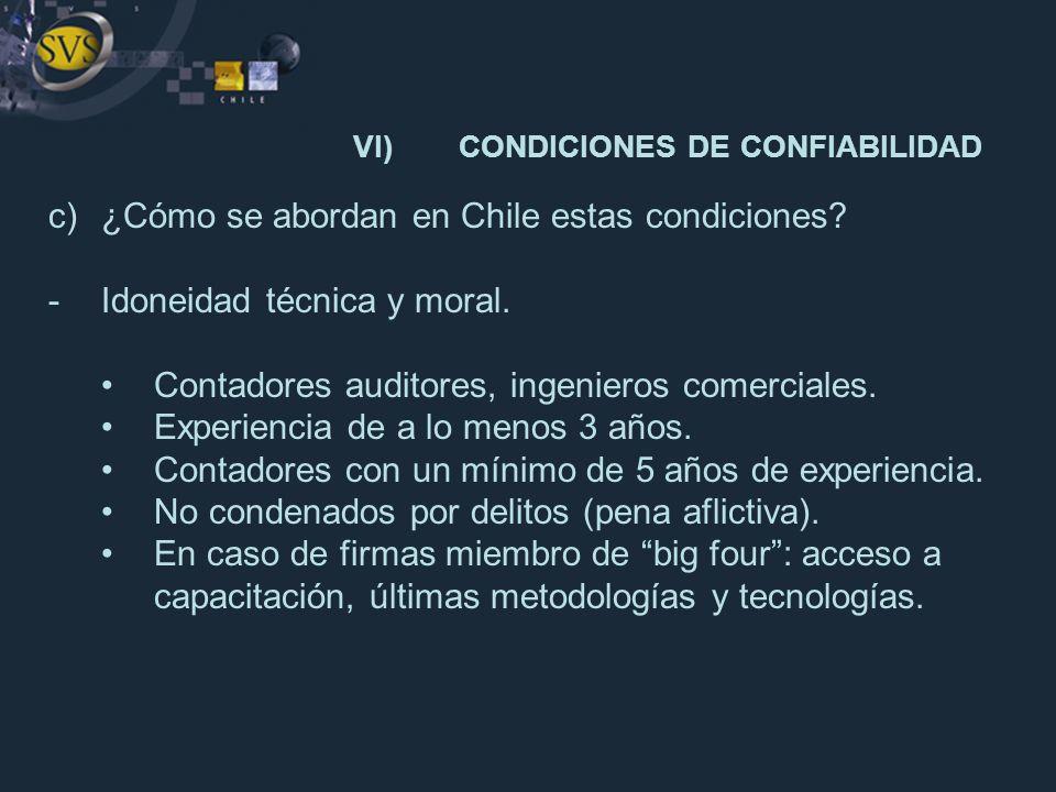 c)¿Cómo se abordan en Chile estas condiciones? -Idoneidad técnica y moral. Contadores auditores, ingenieros comerciales. Experiencia de a lo menos 3 a