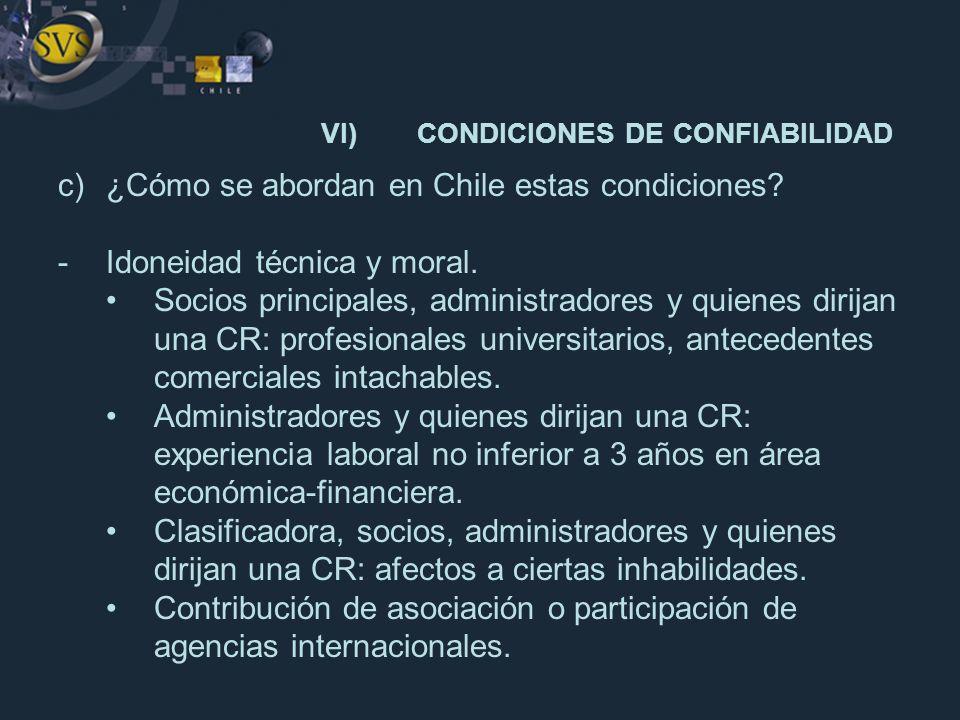 c)¿Cómo se abordan en Chile estas condiciones? -Idoneidad técnica y moral. Socios principales, administradores y quienes dirijan una CR: profesionales