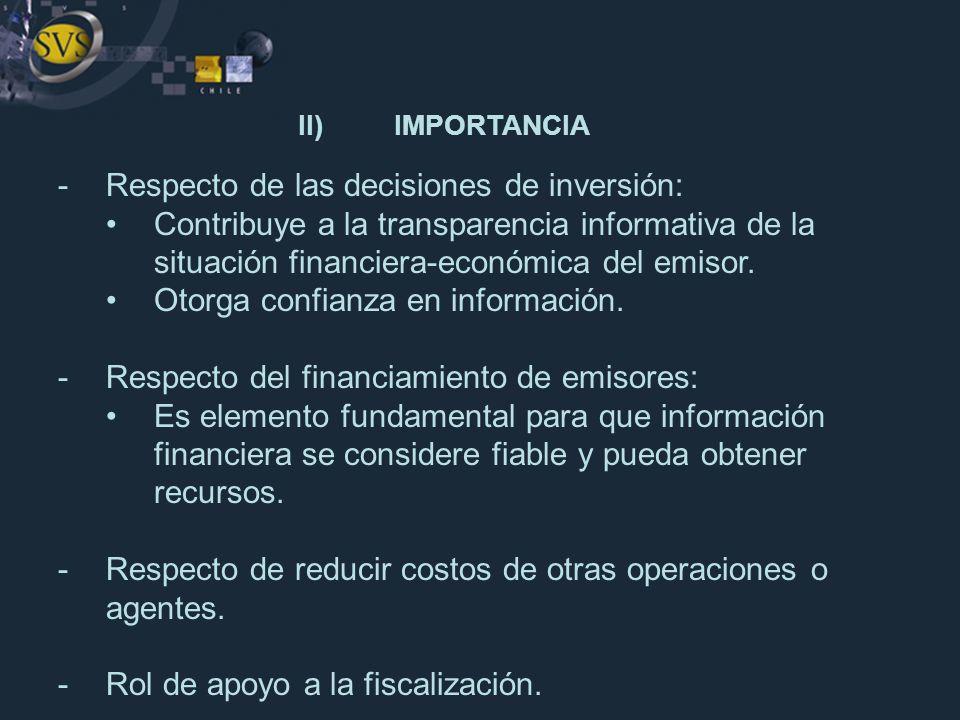 II)IMPORTANCIA -Respecto de las decisiones de inversión: Contribuye a la transparencia informativa de la situación financiera-económica del emisor. Ot