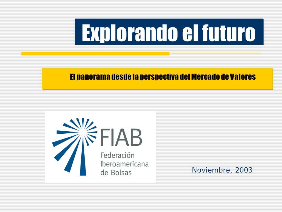 Explorando el futuro El panorama desde la perspectiva del Mercado de Valores Noviembre, 2003