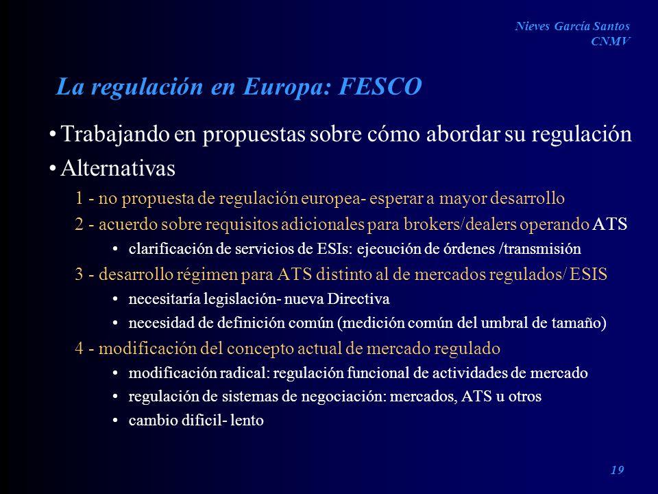 La regulación en Europa: FESCO Trabajando en propuestas sobre cómo abordar su regulación Alternativas 1- no propuesta de regulación europea- esperar a