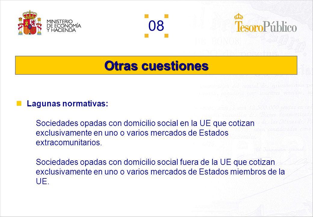 08 Opas transfronterizas extracomunitarias: Son aquellas que implican a sociedades domiciliadas o valores cotizados en Estados comunitarios y no comun