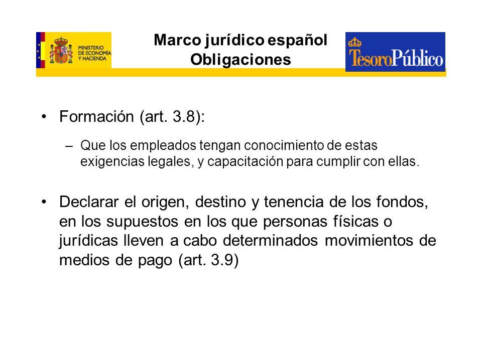 Marco jurídico español Obligaciones Formación (art. 3.8): –Que los empleados tengan conocimiento de estas exigencias legales, y capacitación para cump