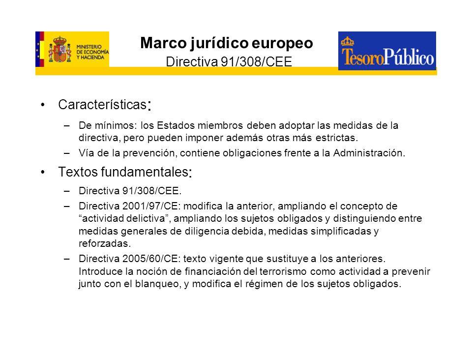 Marco jurídico europeo Directiva 91/308/CEE Características : –De mínimos: los Estados miembros deben adoptar las medidas de la directiva, pero pueden