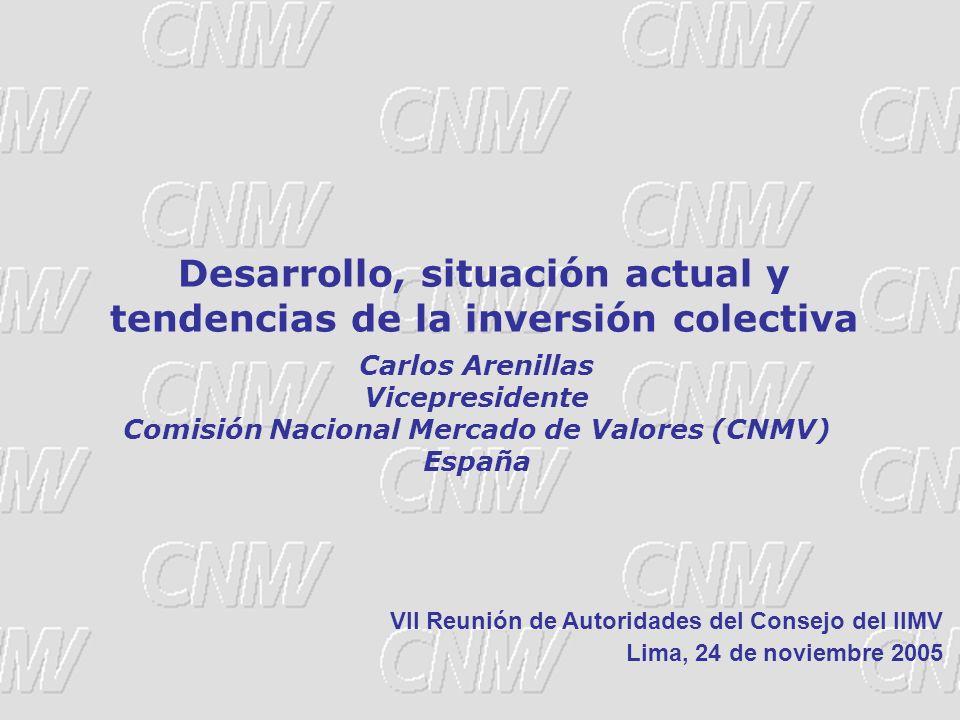 33 Carlos Arenillas Vicepresidente Comisión Nacional Mercado de Valores (CNMV) España Desarrollo, situación actual y tendencias de la inversión colect