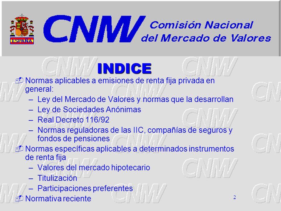 3 Normas Generales Normas Generales Titulo III de la Ley del Mercado de Valores y normas que lo desarrollan Ley 24/88 del Mercado de Valores modificada por la Ley 37/98.