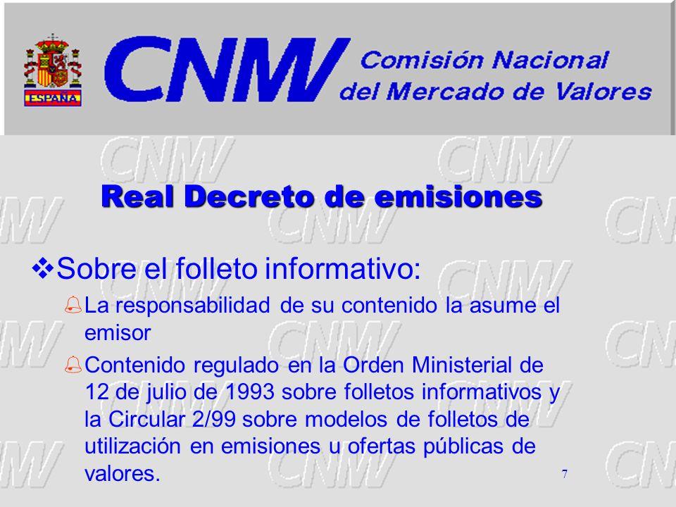 7 Real Decreto de emisiones Sobre el folleto informativo: La responsabilidad de su contenido la asume el emisor Contenido regulado en la Orden Ministe