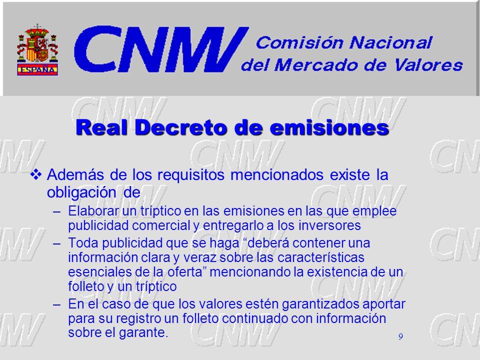 9 Real Decreto de emisiones Además de los requisitos mencionados existe la obligación de –Elaborar un tríptico en las emisiones en las que emplee publ