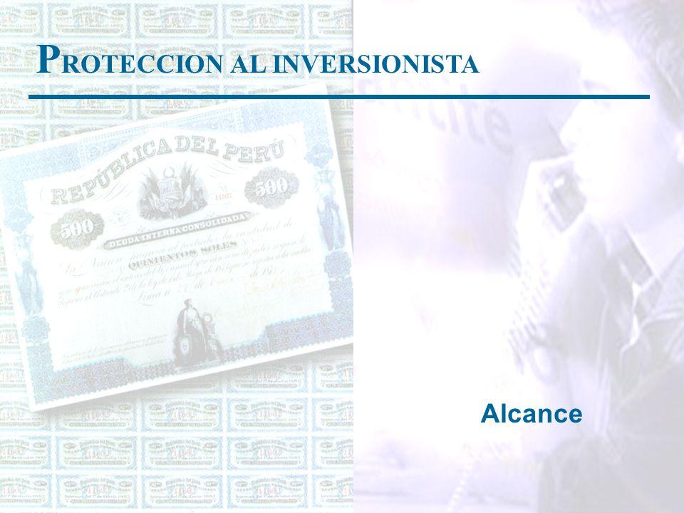 P ROTECCION AL INVERSIONISTA Alcance