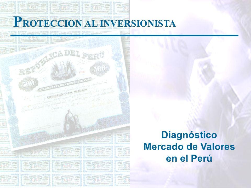 Diagnóstico Mercado de Valores en el Perú P ROTECCION AL INVERSIONISTA