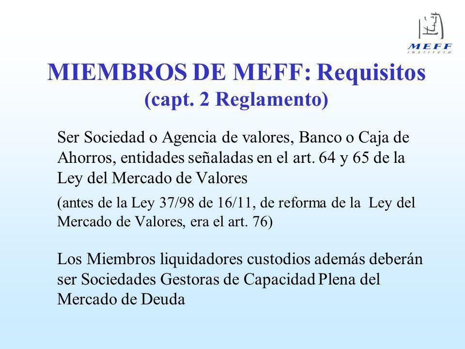NEGOCIADOR LIQUIDADOR LIQUIDADOR CUSTODIO TIPOS DE MIEMBROS (art. 2 Reglamento)
