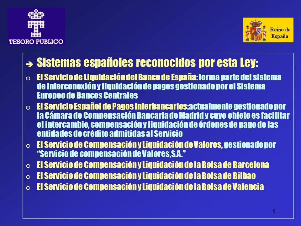 5 Sistemas españoles reconocidos por esta Ley: El Servicio de Liquidación del Banco de España: forma parte del sistema de interconexión y liquidación