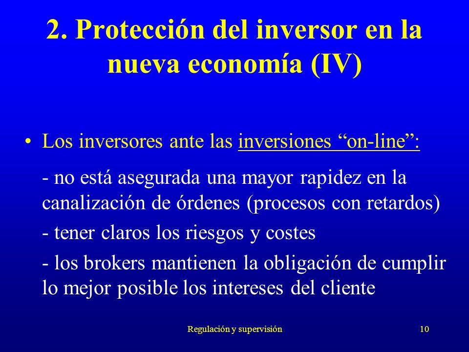 Regulación y supervisión10 Los inversores ante las inversiones on-line: - no está asegurada una mayor rapidez en la canalización de órdenes (procesos