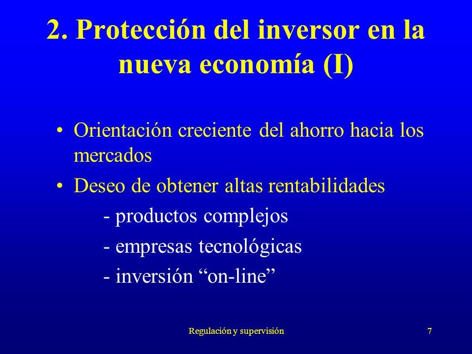 Regulación y supervisión7 2. Protección del inversor en la nueva economía (I) Orientación creciente del ahorro hacia los mercados Deseo de obtener alt
