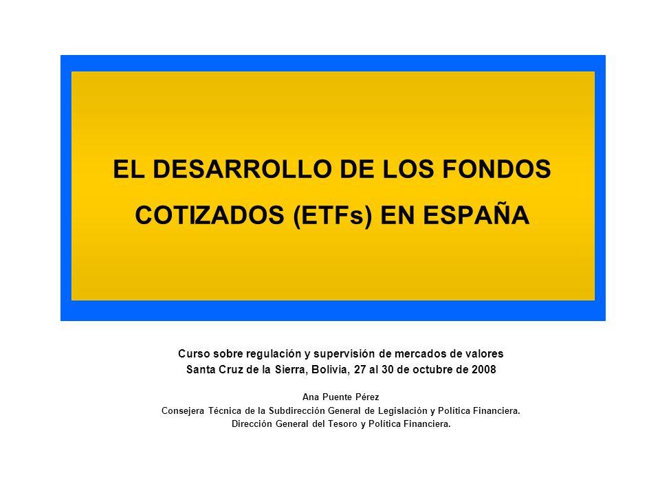 Características y Ventajas Liquidez Negociación ETFs en España ETFs Extranjeros negociados en el mercado español Fiscalidad de los ETF comercializados en España Datos del Mercado Español