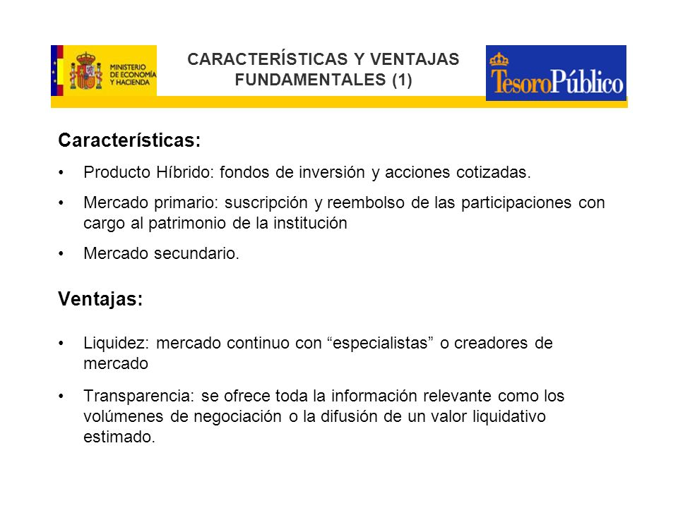 VENTAJAS FUNDAMENTALES (2) Accesibilidad.Menor nominal que otros productos equivalentes.