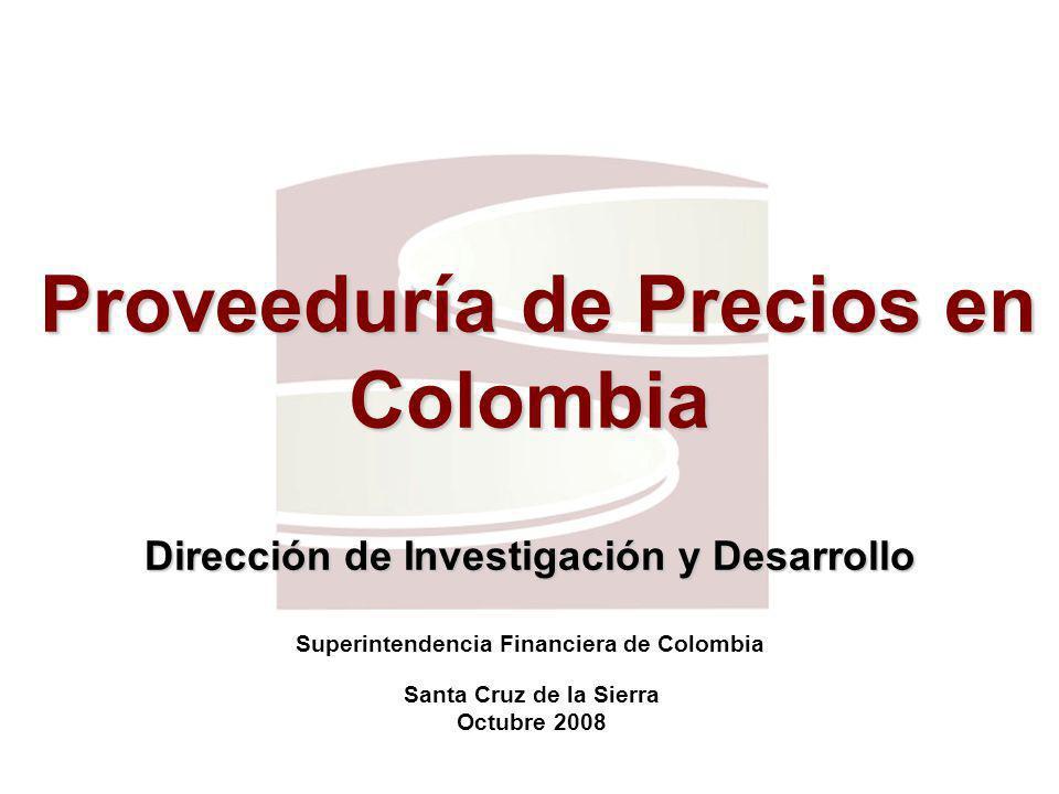 Proveeduría de Precios en Colombia Dirección de Investigación y Desarrollo Proveeduría de Precios en Colombia Dirección de Investigación y Desarrollo