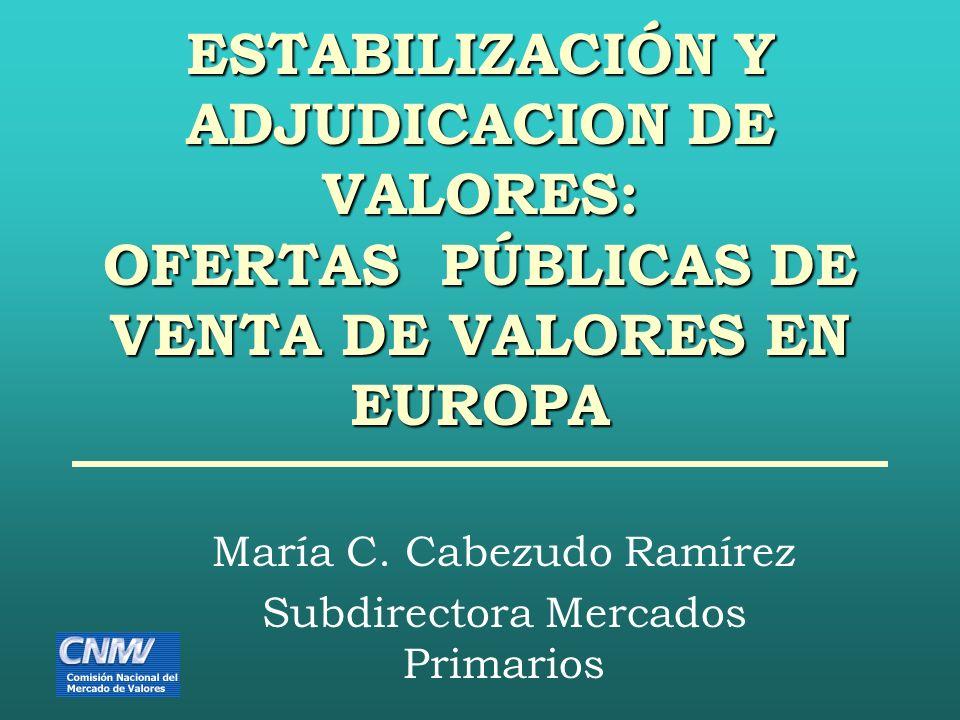 ESTABILIZACIÓN Y ADJUDICACION DE VALORES: OFERTAS PÚBLICAS DE VENTA DE VALORES EN EUROPA María C.