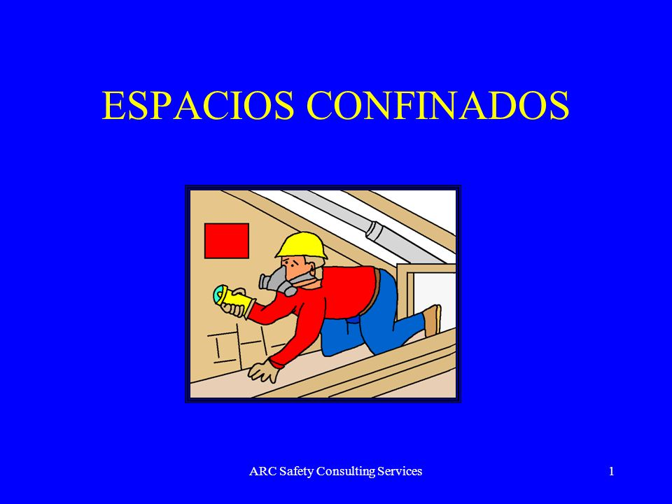 ARC Safety Consulting Services1 ESPACIOS CONFINADOS
