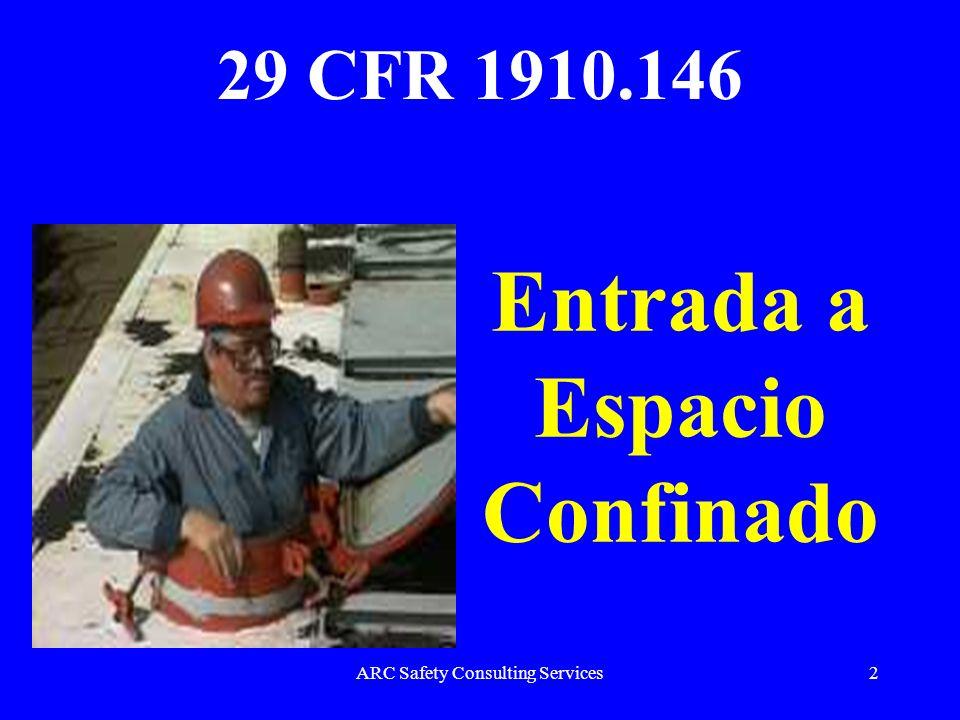 ARC Safety Consulting Services2 Entrada a Espacio Confinado 29 CFR 1910.146