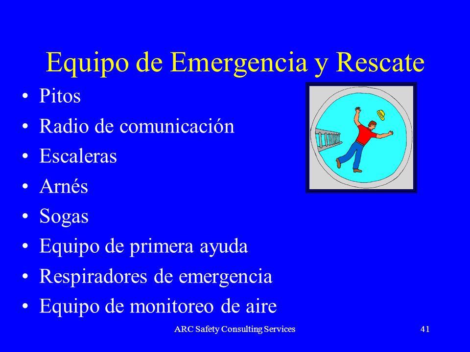 ARC Safety Consulting Services41 Equipo de Emergencia y Rescate Pitos Radio de comunicación Escaleras Arnés Sogas Equipo de primera ayuda Respiradores