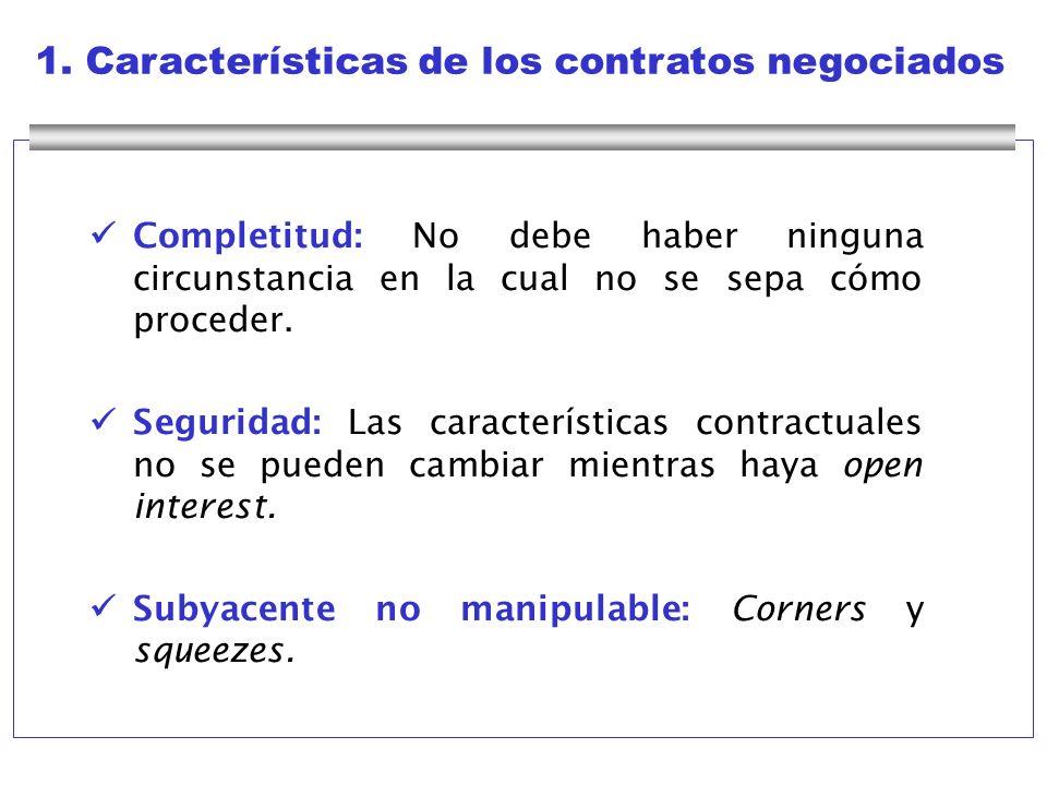 1. Características de los contratos negociados Completitud: No debe haber ninguna circunstancia en la cual no se sepa cómo proceder. Seguridad: Las ca