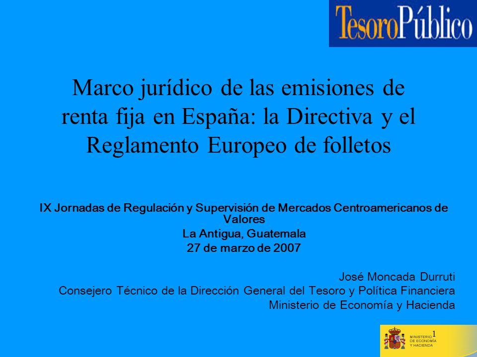 1 Marco jurídico de las emisiones de renta fija en España: la Directiva y el Reglamento Europeo de folletos IX Jornadas de Regulación y Supervisión de