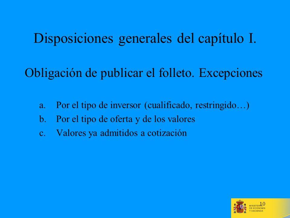 10 Disposiciones generales del capítulo I. Obligación de publicar el folleto. Excepciones a.Por el tipo de inversor (cualificado, restringido…) b.Por