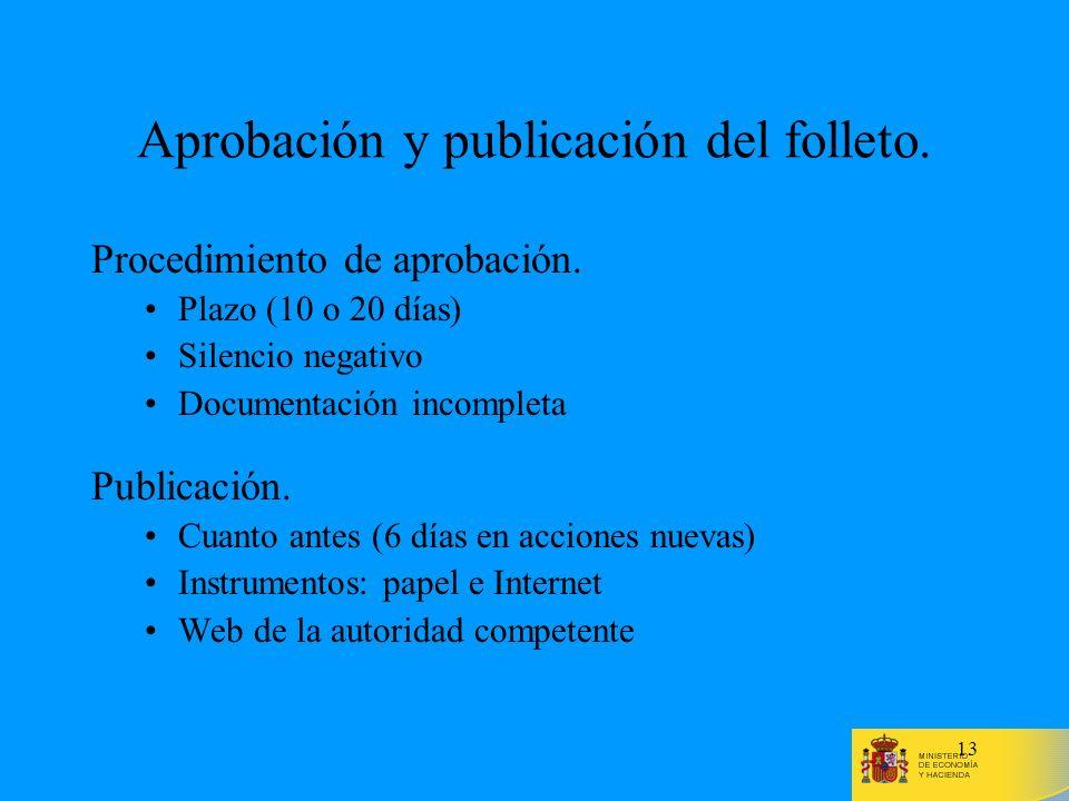 13 Aprobación y publicación del folleto. Procedimiento de aprobación. Plazo (10 o 20 días) Silencio negativo Documentación incompleta Publicación. Cua