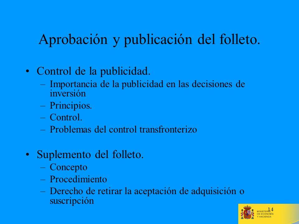 14 Aprobación y publicación del folleto. Control de la publicidad. –Importancia de la publicidad en las decisiones de inversión –Principios. –Control.