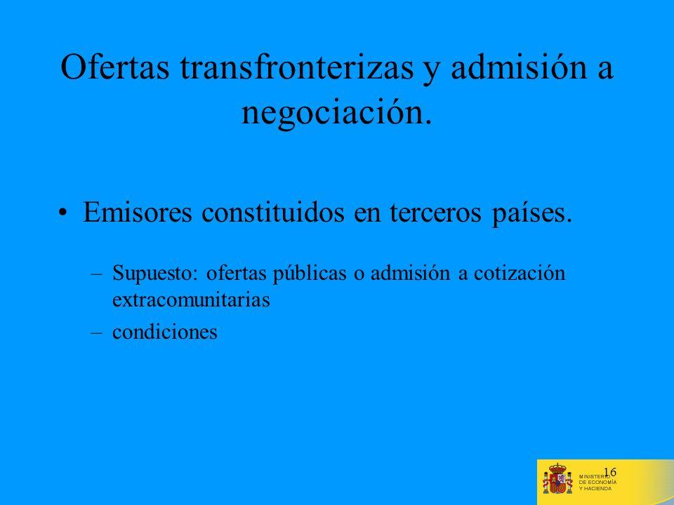 16 Ofertas transfronterizas y admisión a negociación. Emisores constituidos en terceros países. –Supuesto: ofertas públicas o admisión a cotización ex