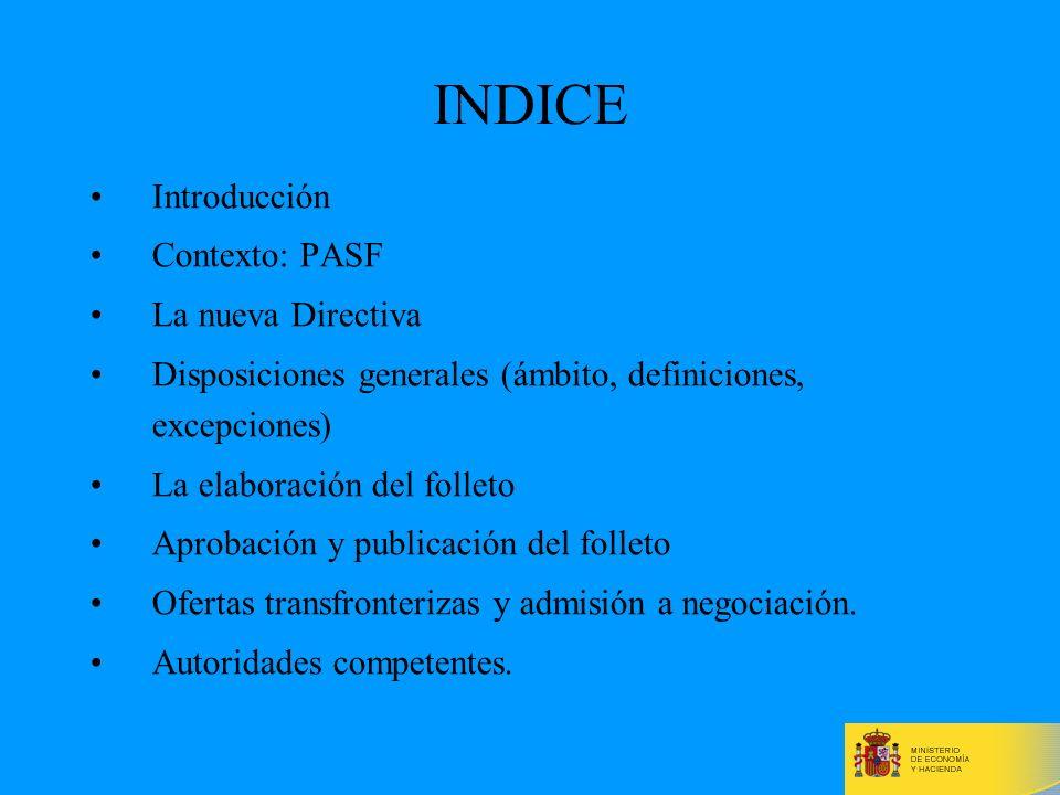 2 INDICE Introducción Contexto: PASF La nueva Directiva Disposiciones generales (ámbito, definiciones, excepciones) La elaboración del folleto Aprobac