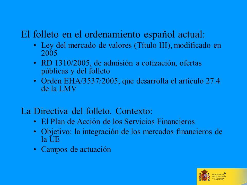 4 El folleto en el ordenamiento español actual: Ley del mercado de valores (Título III), modificado en 2005 RD 1310/2005, de admisión a cotización, of