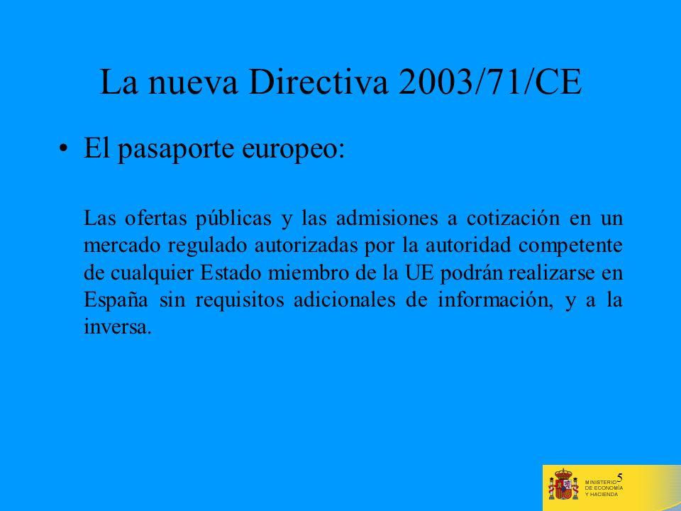 5 La nueva Directiva 2003/71/CE El pasaporte europeo: Las ofertas públicas y las admisiones a cotización en un mercado regulado autorizadas por la aut