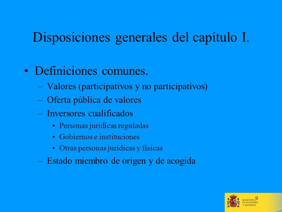 9 Disposiciones generales del capítulo I. Definiciones comunes. –Valores (participativos y no participativos) –Oferta pública de valores –Inversores c